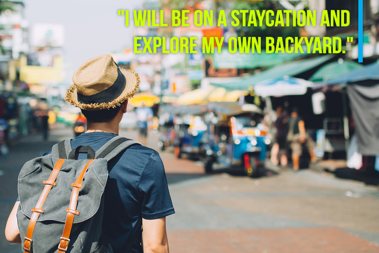 "Travel Resolution - ""4. I will be on a Staycation and explore my own Backyard"""