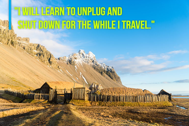 "Travel Resolution - ""5. I will learn to unplug and shut down for the while I travel."""