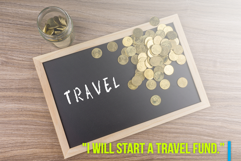 "Travel Resolution - ""6. I will start a travel fund (Save little by little for your travels."""