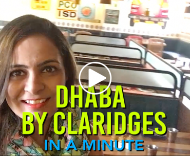 Restaurant Review & View: Dhaba By Claridges, Bengaluru #InAMinute