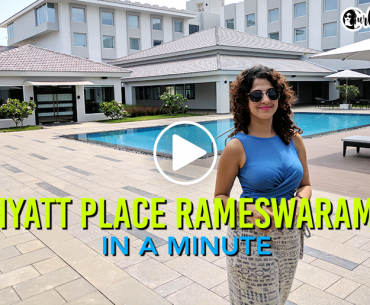 All You Need To Know About Hyatt Place Rameswaram #InAMinute
