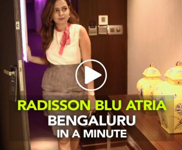 Bengaluru Gets A Brand New Hotel, Radisson Blu Atria