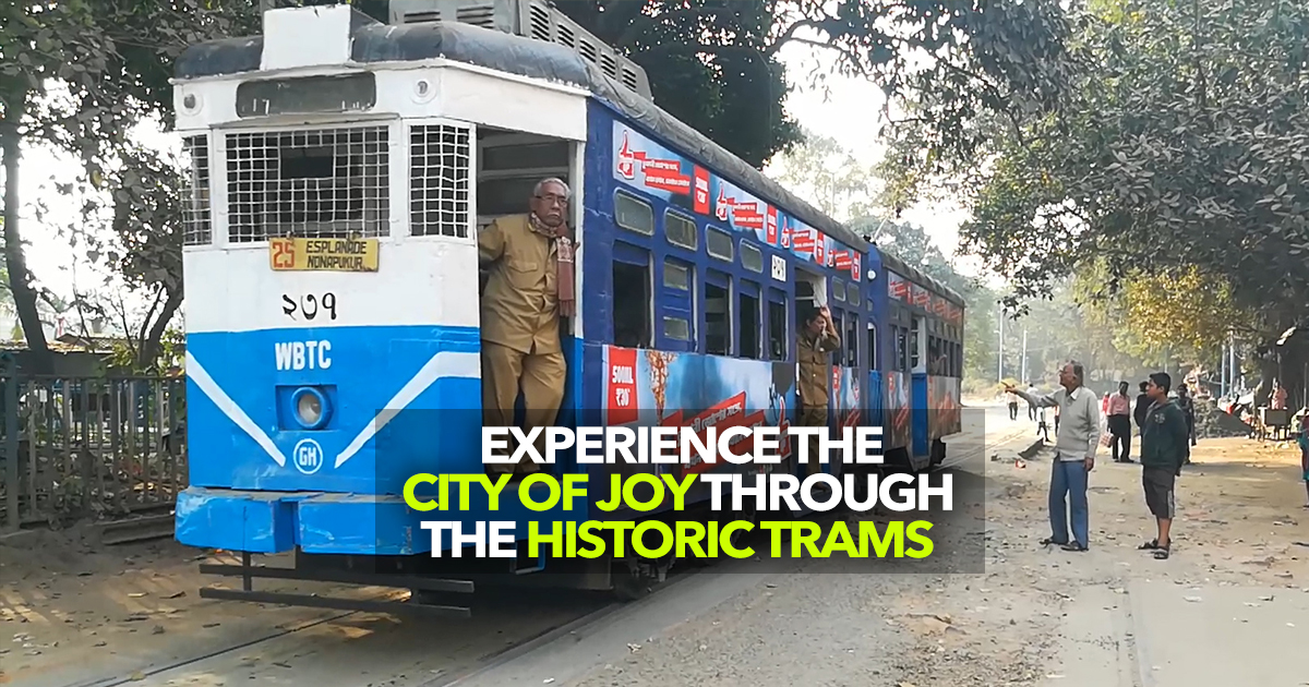 Kolkata Trams Are The Cheapest Way To Get Around The City