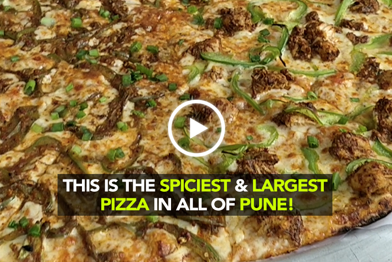We Challenge You To Try The Spiciest & Largest Pizza In Pune City!