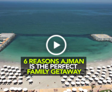 5 Reasons Ajman Is The Perfect Getaway This Summer