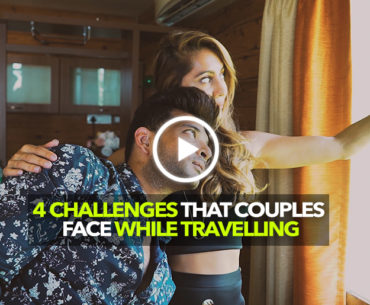Four Challenges Every Couple Faces While Travelling Ft. Anusha Dandekar & Karan Kundra