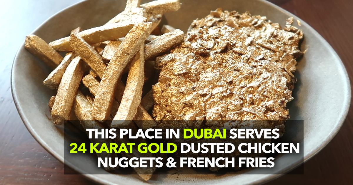 Eat Gold Dusted Chicken Nuggets And Gold French Fries In Dubai
