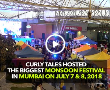 Curly Tales Organized A Grand Monsoon Fest & It Was A Blast