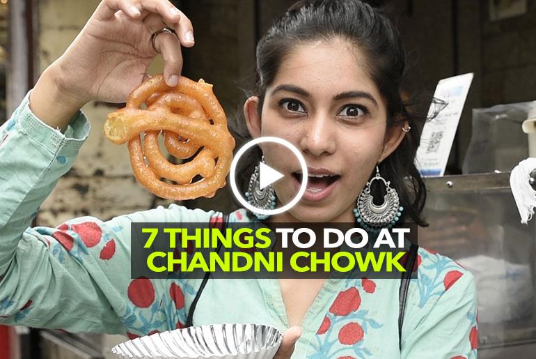 7 Hidden Gems Of Chandni Chowk