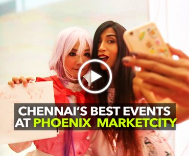 Enjoy Some Kickass Activities & Events At Phoenix Marketcity, Chennai