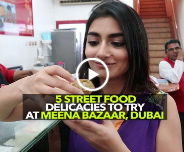 5 Indian Street Foods You Should Try At Meena Bazaar In Dubai