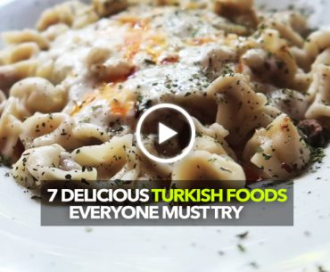 Top 7 Delicious Turkish Foods Everyone Must Try