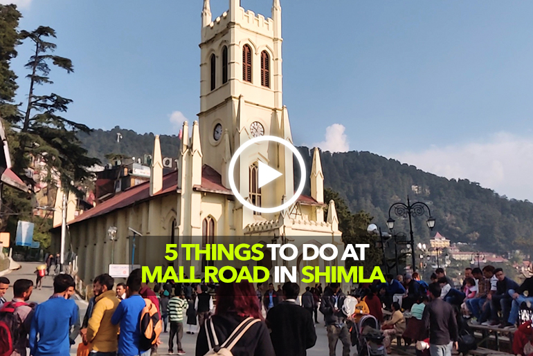 5 Things To Do At Mall Road In Shimla