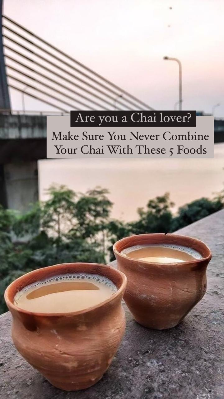 Tea Lover? Make Sure You Never Combine Your Chai With These 5 Foods